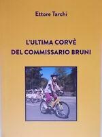 L'ultima corvè del commissario BruniTarchi ettorestampa librigiallo nuovo