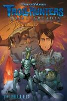 Trollhunters: Tales of Arcadia--The Felled, del Toro, Guillermo, New,