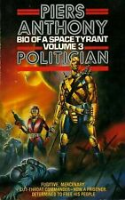 Politician (Bio of a Space Tyrant) Anthony, Piers Mass Market Paperback Used -