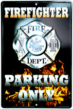 """Firefighter Parking Only 12"""" x 18"""" Fire Department wall sign Man Cave Made USA"""