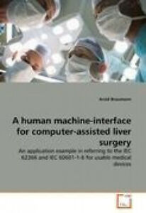 A Human Machine-Interface for Computer-Assisted Liver Surgery [German]