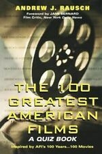 The 100 Greatest American Films : A Quiz Book by Andrew J. Rausch (2002,...