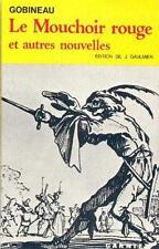 Arthur Joseph de GOBINEAU . LE MOUCHOIR ROUGE ET AUTRES NOUVELLES .