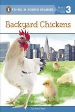 Penguin Young Readers Level 3: Backyard Chickens by Avery Reed c2015 NEW HC