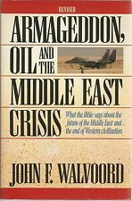 Armageddon, Oil and the Middle East Crisis : What the Bible Says about the...