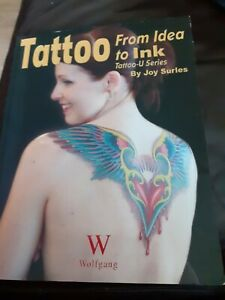 Tattoo: From Idea to Ink (Tattoo-U): From Idea to Ink... by Joy Surles Paperback