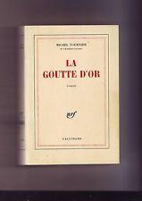michel Tournier - la goutte d'or - roman - gallimard nrf -