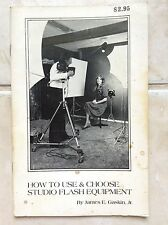 How to Use & Choose Studio Flash Equipment by James E. Gaskin, Jr. (store#5588)