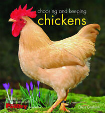 New CHOOSING AND KEEPING CHICKENS Chris Graham HARD BACK DUST JACKET BOOK