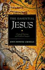 The Essential Jesus: Original Sayings and Earliest Images (Essential (Booksales)