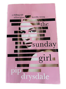 The Sunday Girl by Pip Drysdale [Paperback]