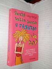 PERCHE TUTTE HANNO IL RAGAZZO E IO NO Cathy Hopkins Mondadori 2006 romanzo libro