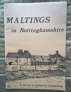 MALTINGS IN NOTTINGHAMSHIRE -- a survey in Industrial architecture .