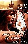 Cattle Valley, Vol. 1: All Play and No Work / Mistletoe