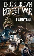 Bigfoot War: Bigfoot War: Frontier by Eric Brown (2012, Paperback)