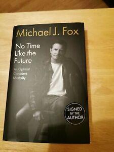 Michael J. Fox No Time Like the Future Hand Signed Autobiography Hardback Book