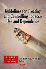 Guidelines for Treating & Controlling Tobacco Use & Dependence (Public Health in