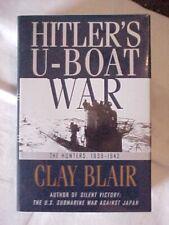 HITLER'S U-BOAT WAR by CLAY BLAIR