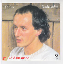 """Didier BARBELIVIEN Vinyle 45T 7"""" J'AI VOLE UN AVION -CHARLES TALAR 0657 F Rèduit"""