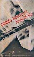 ++BONNES NOUVELLES AUJOURD'HUI nouveau testament ANNIE VALLOTTON 1966++