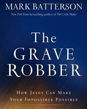 The Grave Robber:How Jesus Can Make Your Impossible Possible Mark Batterson Audi