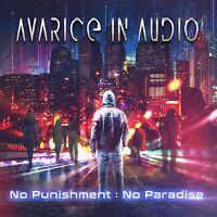 AVARICE IN AUDIO - NO PUNISHMENT-NO PARADISE   CD NEW!