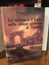 Clini LE SPERANZE D'ITALIA NELLE CINQUE GIORNATE DI MILANO Baldini Castoldi 1970