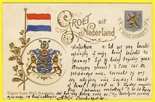 "cpa GAUFRÉE DRAPEAU FLAG EMBOSSED EMBLÈME DEVISE "" GROET uit NEDERLAND """