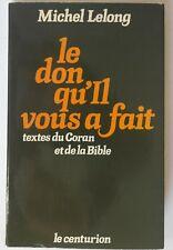 Michel Lelong Le don qu'il vous a fait Textes du Coran et de la Bible