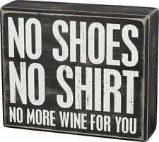 Primitives by Kathy No Shoes No Shirt No More Wine For You Wood Box Sign P33240
