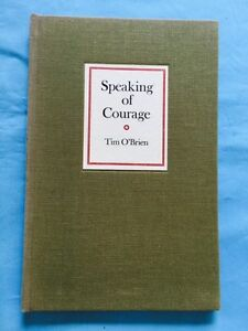 SPEAKING OF COURAGE -SIGNED LTD. BY TIM O'BRIEN
