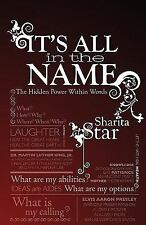 It's All in the Name : The Hidden Power within Words by Sharita Star (2011,...