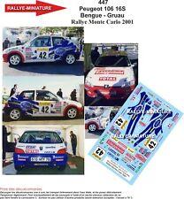 DECALS 1/43 REF 0447 Peugeot 106 16S Bengue Rallye Monte Carlo 2001