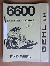 Ersatzteilliste parts list GEHL 6600 SKID STEER LOADER Kompaktlader Radlader
