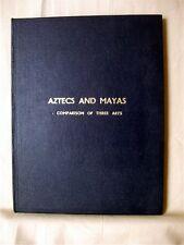 AZTECS AND MAYAS:  A Comparison of Three Arts; Katharine Atkins