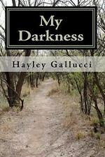My Darkness by Hayley Gallucci (2009, Paperback)