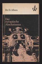 Der europäische Absolutismus Albers, Dr
