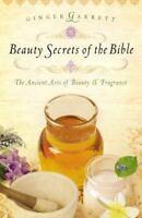 Beauty Secrets Of The Bible: By Ginger Garrett