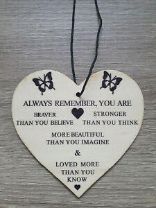 Always Remember You Are Braver Stronger Wooden Heart Plaque - 10cm x 10cm