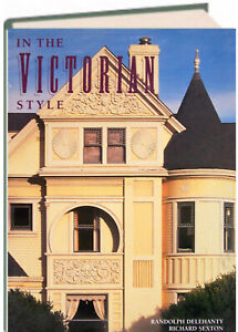 In the Victorian Style by Randolph Delehanty (Hardcover)