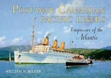 Post-war Canadian Pacific Liners: Empresses of the Atlantic, Miller, William H.