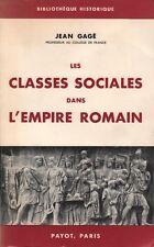 LES CLASSES SOCIALES DANS L'EMPIRE ROMAIN PAR JEAN GAGÉ AUX ÉDITIONS PAYOT 1964