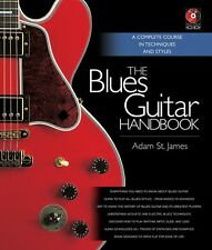 The Blues Guitar Handbook A Complete Course in Techniques and Styles B 000332863