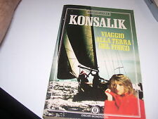LIBRO VIAGGIO ALLA TERRA DEL FUOCO KONSALIK OSCAR MONDADORI 1989