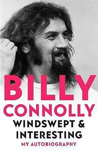 Windswept & Interesting: My Autobiography by Billy Connolly New Book