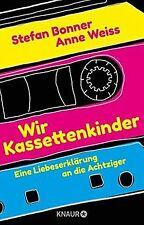 Wir Kassettenkinder: Eine Liebeserklärung an die Achtzig... | Buch | Zustand gut