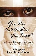 God, Why Don't You Hear Their Prayer: Making a Difference in Spite of Injustice