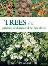 NEW Trees for Gardens, Orchards, and Permaculture by Martin Crawford