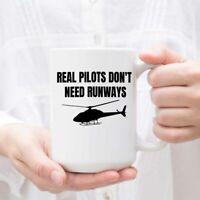 Real Pilots Don't Need Runways Coffee Mug Gift For Pilot Helicopter Pilot Mug