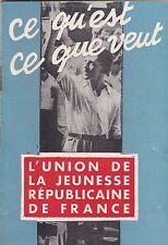 CE QU EST CE QUE VEUT L UNION DE LA JEUNESSE REPUBLICAINE FRANCAISE   1949